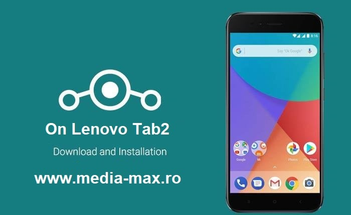 Install Lineage OS on Lenovo Tab 2 (TB2-X30F) - Media-Max International